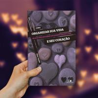 Eu li: Como organizar sua vida e seu coração: um guia para mulheres que querem vencer o caos
