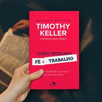 Eu li: Como integrar fé e trabalho: nossa profissão a serviço do reino de Deus