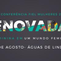 3ª Conferência Fiel Mulheres - Renovadas