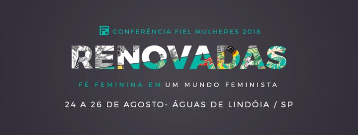 3ª Conferência Fiel Mulheres –Renovadas
